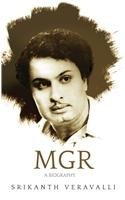 MGR: A Biography Veeravalli Shrikanth