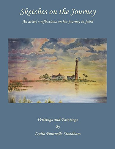 Sketches on the Journey: An artists reflections on her journey in faith  by  Lydia Pournelle Steadham