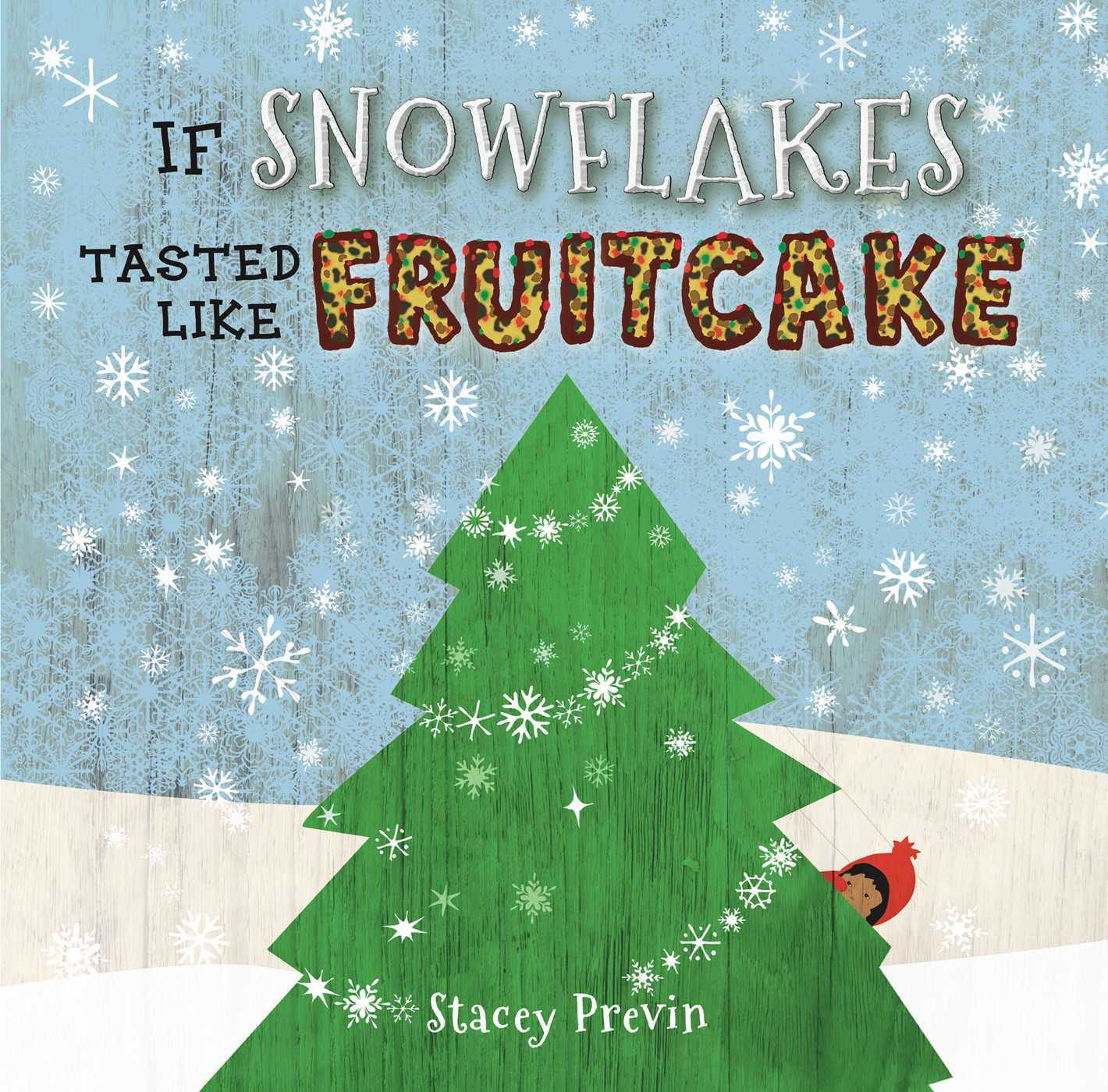 If Snowflakes Tasted Like Fruitcake Stacey Previn