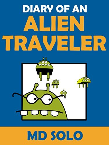 Diary Of An Alien Traveler: Spooky Chapter Book Short Stories For Kids!  by  MD Solo