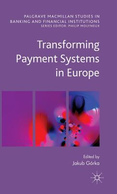 Transforming Payment Systems in Europe  by  Jakub Górka