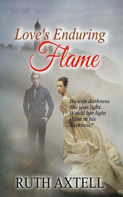 Loves Enduring Flame Library Edition  by  Ruth Axtell
