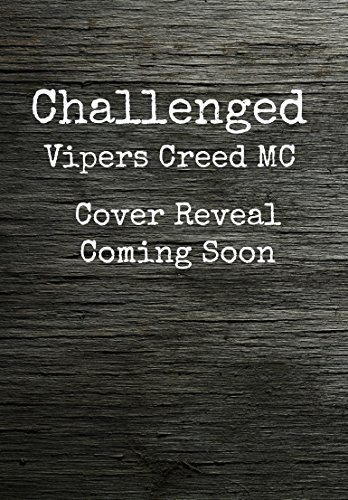 Challenged (Vipers Creed MC#1)  by  Ryan Michele