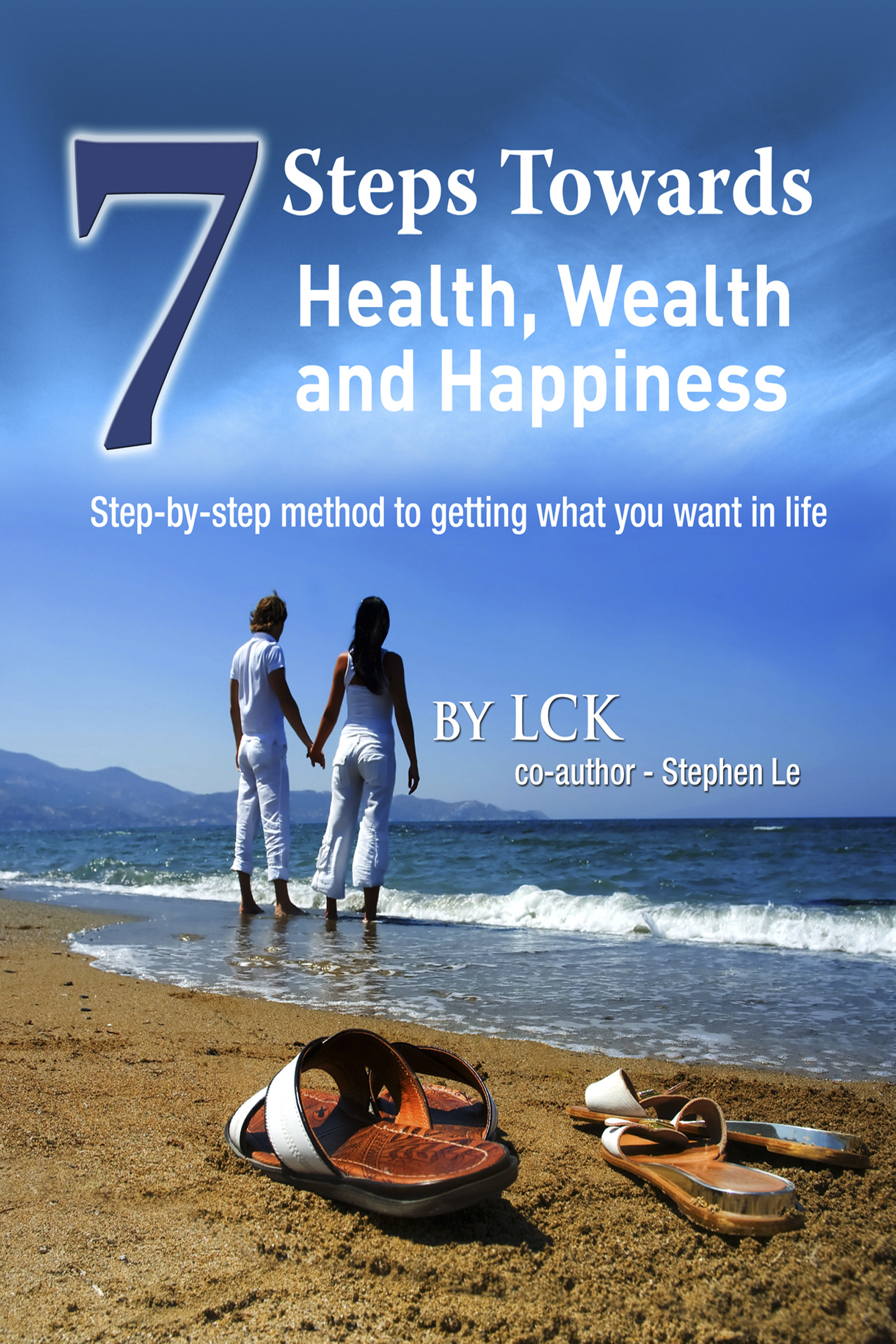 7 Steps Toward Health, Wealth And Happiness LCK