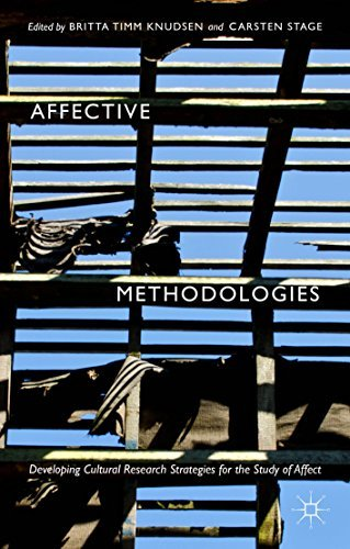Affective Methodologies: Developing Cultural Research Strategies for the Study of Affect Britta Timm Knudsen