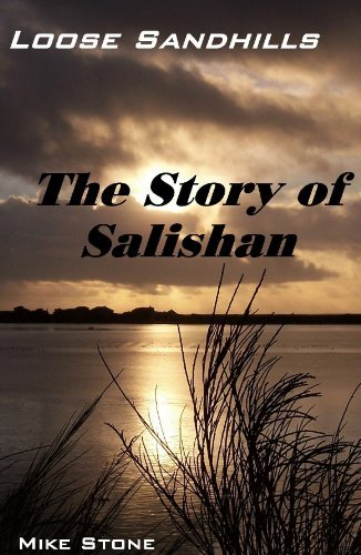 Loose Sandhills, The Story of Salishan Mike Stone