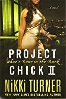Project Chick II (What's Done In The Dark -- hardback edition)