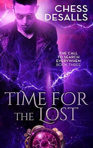 Time for the Lost (The Call to Search Everywhen Book 3) Chess Desalls