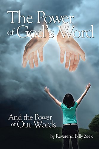 The Power of Gods Word and The Power of Our Words  by  Billy Zeek