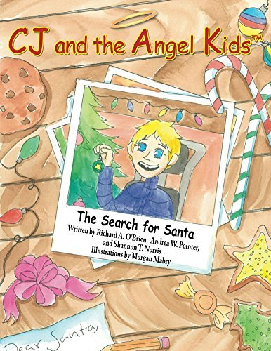CJ and the Angel Kids: The Search for Santa  by  Richard A. OBrien
