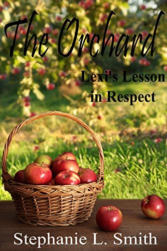 The Orchard: Lexis Lesson in Respect  by  Stephanie L. Smith