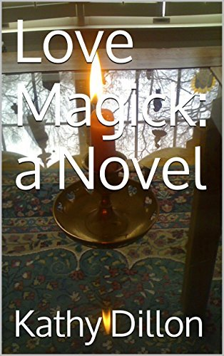 Love Magick: a Novel Kathy Dillon