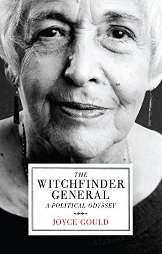 The Witchfinder General: A Political Odyssey  by  Joyce Gould