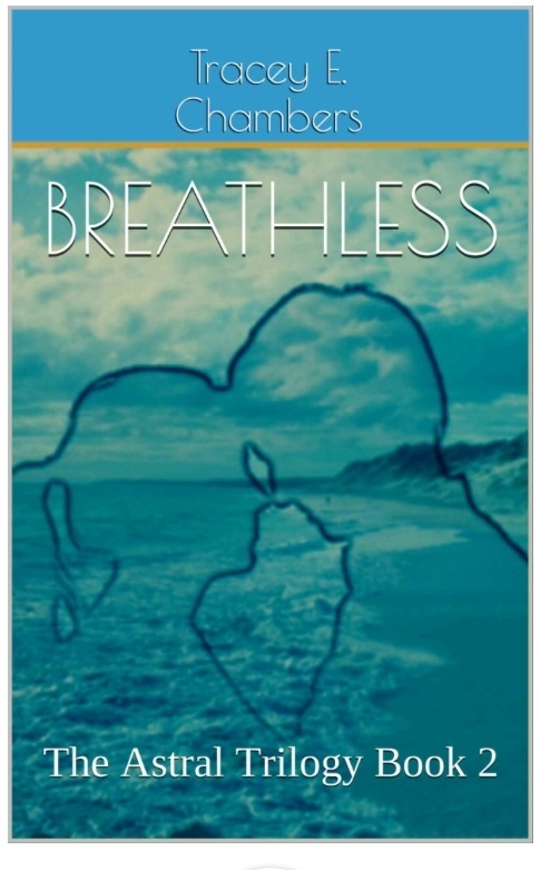 Breathless  (The Astral Trilogy Book #2)  by  Tracey E. Chambers