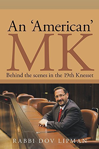An American MK: Behind the Scenes in the 19th Knesset Dov Lipman