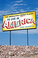 The Absolutely Worst Places to Live in America