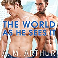 The World As He Sees It (Perspectives #2) - A. M. Arthur