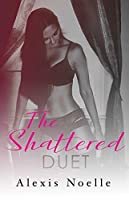 The Shattered Duet