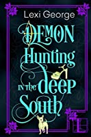 Demon Hunting in the Deep South (Demon Hunting Series Book 2)