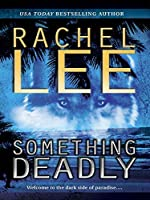 Something Deadly (Mills & Boon Silhouette) (Mira)