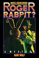 Who Censored Roger Rabbit?