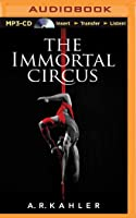 The Immortal Circus (Book 1 of 3)