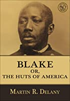 Blake: or; The Huts of America