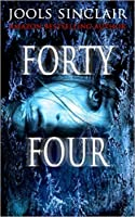 Forty Four (44 #1)
