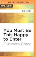 You Must Be This Happy to Enter