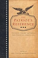 The Patriot's Reference:  Documents, Speeches, and Sermons That Compose the American Soul