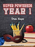 Year 1 (Super Powereds, #1) - Drew Hayes
