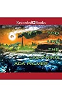 Too Like the Lightning (Terra Ignota #1) - Ada Palmer