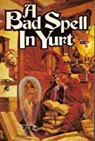 A Bad Spell in Yurt