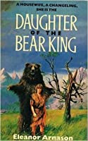 Daughter Of The Bear King