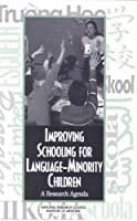 Improving Schooling for Language Minority Children: A Research Agenda