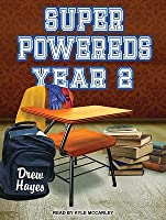 Year 2 (Super Powereds, #2) - Drew Hayes