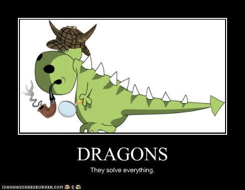 Dragons: The solution to every problem.