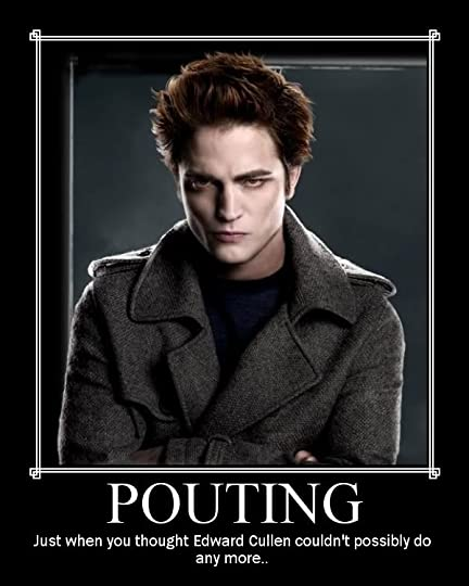 Motivational Poster- Edward Cullen Pouting Pictures, Images and Photos