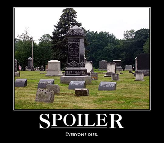photo death_spoiler_demotivational_by_thespottedfur_zps5b86409b.jpg