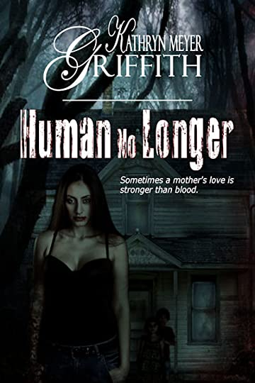 Human No Longer by Kathryn Meyer Griffith