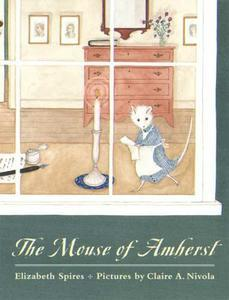 The Mouse of Amherst Elizabeth Spires