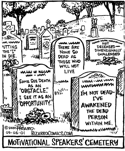 Bizarro cartoon depicting gravestones of motivational speakers with professionally apt and amusing legends