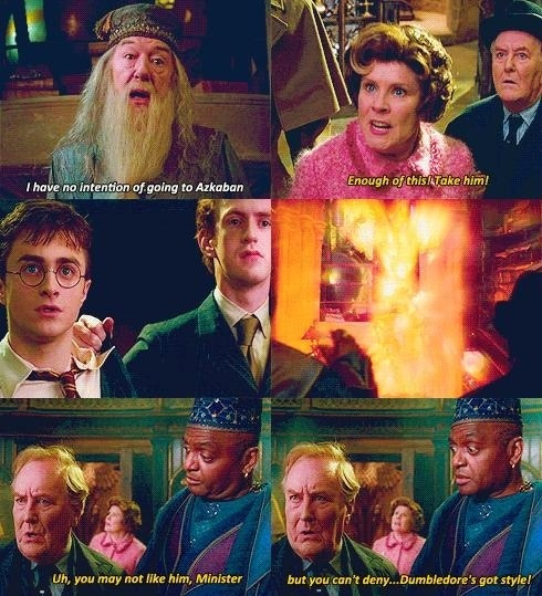 Dumbledore's got style. I'm so glad they included this line in the movie even if though it wasn't Kingsley who said it in the book