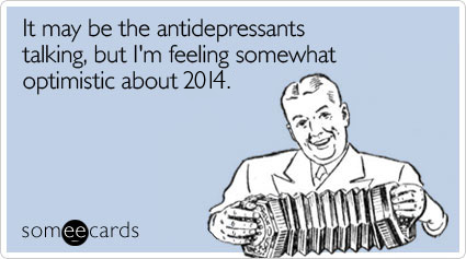 photo lJOtm3antidepressants-2014-optimism-new-years-ecards-someecards_zps95f95b92.png