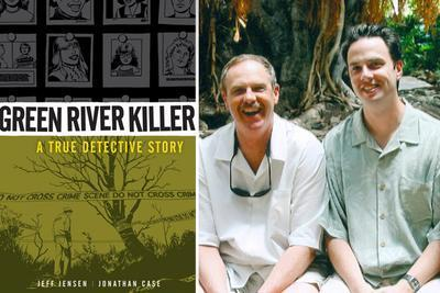 Green River Killer: A True Detective Story, by Jeff Jensen and Jonathan Case. Tom Jensen Left Jeff Right