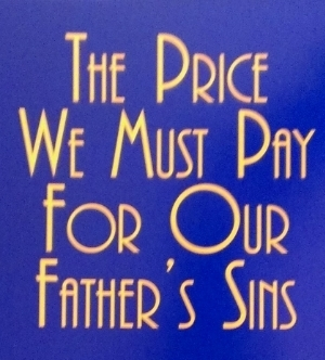 photo the-price-we-must-pay-for-our-fathers-sins_zpsqyk3xnez.jpg