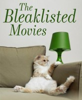 The Bleaklisted Movies
