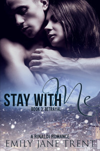 Stay With Me - Book 3: Betrayal