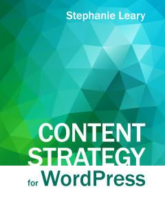 This is an excerpt from Content Strategy for WordPress.
