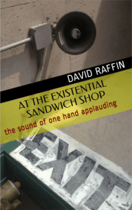 At the Existential Sandwich Shop by David Raffin